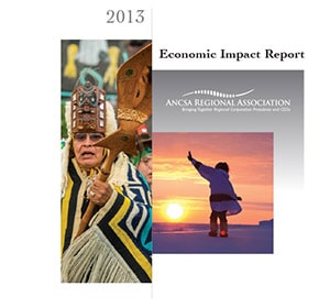 "Image of the Cover of the ARA Publication ""2013 ANCSA Economic Impact Report"""